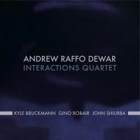 Andrew Raffo Dewar: Interactions Quartet (201...