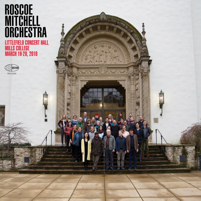 Roscoe Mitchell Orchestra: Littlefield Concer...